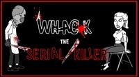 Play Whack The Serial Killer